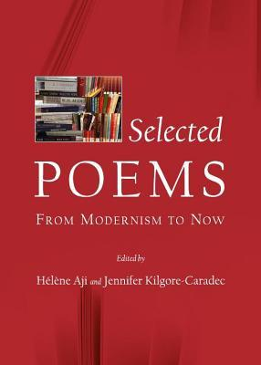 Selected Poems: From Modernism to Now H. Aji