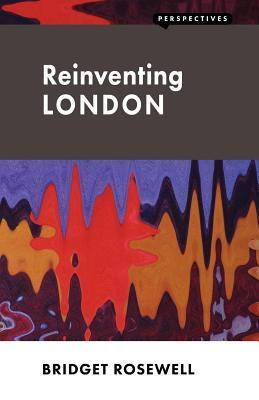 Reinventing London  by  Bridget Rosewell