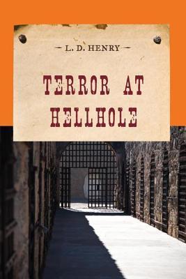 Terror at Hellhole L.D. Henry