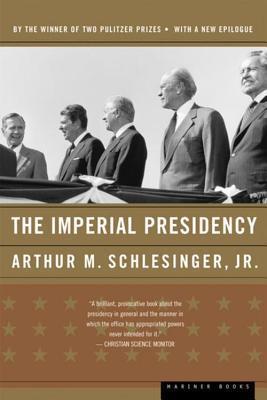 Imperial Presidency  by  Arthur M. Schlesinger Jr.