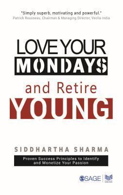 Love Your Mondays and Retire Young Siddhartha Sharma