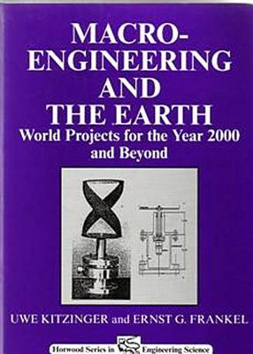 Macro-Engineering and the Earth: World Projects for Year 2000 and Beyond Uwe W. Kitzinger