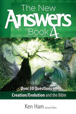 New Answers Book 4: Over 25 Questions on Creation/Evolution and the Bible  by  Ken Ham