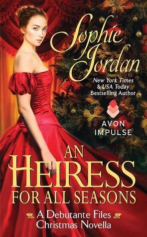 An Heiress For All Seasons (The Debutante Files, #1.5)  by  Sophie Jordan