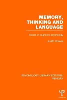 Memory, Thinking and Language (Ple: Memory): Topics in Cognitive Psychology  by  Judith Greene