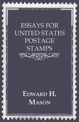 Essays for United States Postage Stamps Edward H. Mason