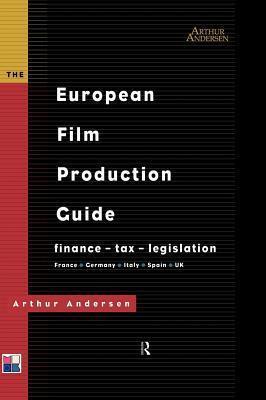 European Film Production Guide: Finance - Tax - Legislation France - Germany - Italy - Spain - UK Arthur Andersen LLP