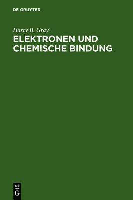 Elektronen Und Chemische Bindung  by  Harry B Gray