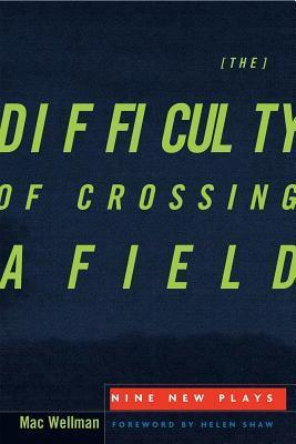 The Difficulty of Crossing a Field: Nine New Plays  by  Buddy Thomas