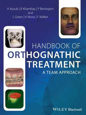 Handbook of Orthognathic Treatment - A Team Approach Ashraf Ayoub