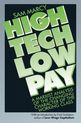High Tech Low Pay: A Marxist Analysis of the Changing Character of the Working Class Sam Marcy