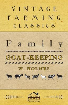 Family Goat-Keeping Family Goat-Keeping  by  W. Holmes
