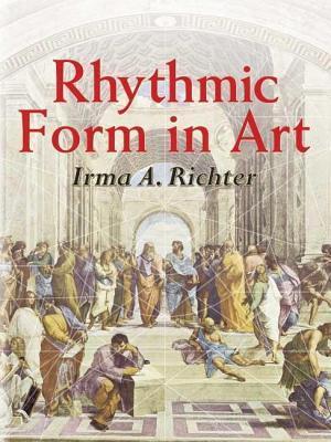 Rhythmic Form in Art  by  Irma A Richter