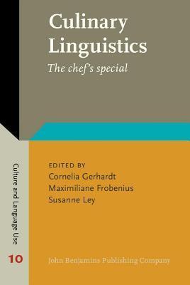 Culinary Linguistics: The Chefs Special  by  Cornelia Gerhardt