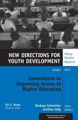 Innovations in Improving Access to Higher Education: New Directions for Youth Development, Number 140  by  Barbara Schneider