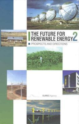 Future for Renewable Energy 2: Prospects and Directions Eurec Agency