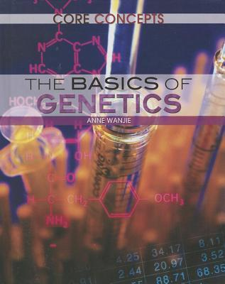 The Basics of Genetics  by  Anne Wanjie