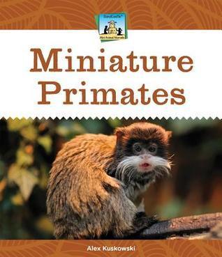 Miniature Primates Alex Kuskowski