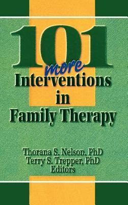101 More Interventions in Family Therapy Thorana S. Nelson