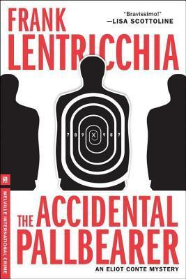 Accidental Pallbearer: An Eliot Conte Mystery Frank Lentricchia