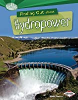 Finding Out about Hydropower  by  Matt Doeden