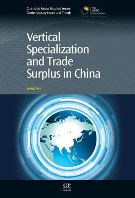 Vertical Specialization and Trade Surplus in China  by  Wang Wei
