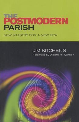 Postmodern Parish: New Ministry for a New Era Jim Kitchens