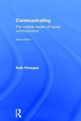 Communicating: The Multiple Modes of Human Communication Ruth Finnegan