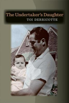 The Undertaker S Daughter  by  Toi Derricotte