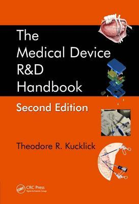 The Medical Device R & D Handbook  by  Theodore R Kucklick