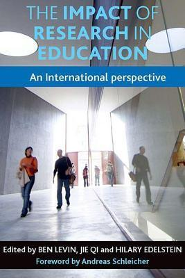 The Impact of Research in Education: An International Perspective Benjamin Levin