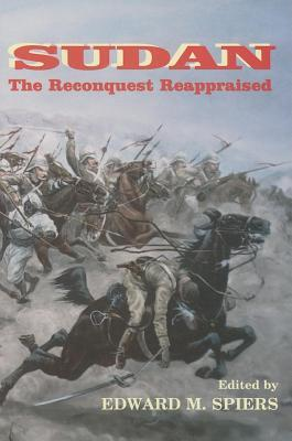 Sudan: The Reconquest Reappraised Edward M Spiers