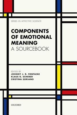 Components of Emotional Meaning: A Sourcebook Johnny J.R. Fontaine
