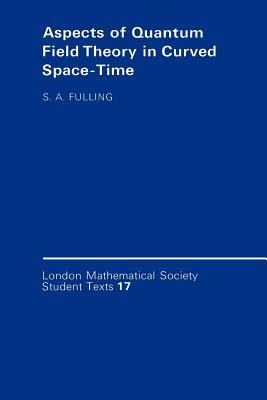 Aspects of Quantum Field Theory in Curved Spacetime Stephen A Fulling