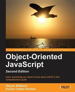 Object-Oriented JavaScript - Second Edition  by  Stoyan Stefanov