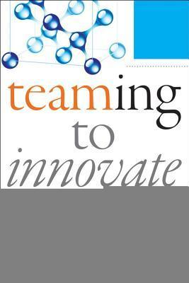 Teaming to Innovate Amy C. Edmondson