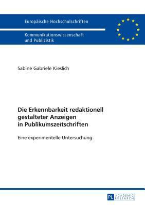 Die Erkennbarkeit Redaktionell Gestalteter Anzeigen in Publikumszeitschriften: Eine Experimentelle Untersuchung Sabine Gabriele Kieslich
