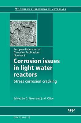 Corrosion Issues in Light Water Reactors  by  J-M Olive