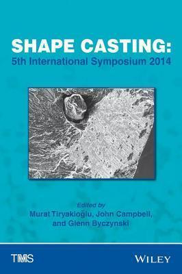 Shape Casting: 5th International Symposium 2014 Murat Lu