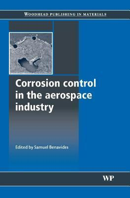Corrosion Control in the Aerospace Industry  by  Samuel Benavides