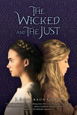 Wicked and the Just  by  J. Anderson Coats