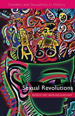Sexual Revolutions Gert Hekma