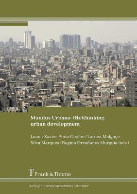 Mundus Urbano: (Re)Thinking Urban Development  by  Luana Xavier Pinto Coelho