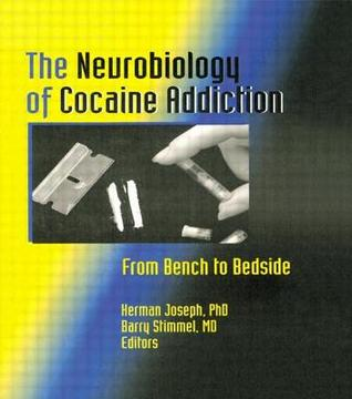 Neurobiology of Cocaine Addiction: From Bench to Bedside  by  Herman Joseph