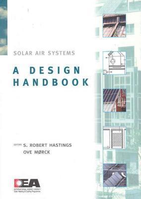 Solar Air Systems: A Design Handbook Robert Hastings