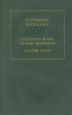 Systematic Sociology V 8  by  Karl Mannheim