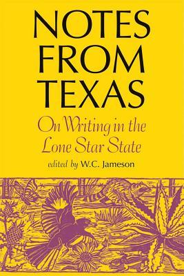 Notes from Texas: On Writing in the Lone Star State W Jameson
