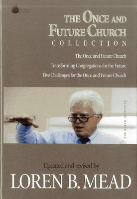 Once and Future Church Collection Loren B. Mead