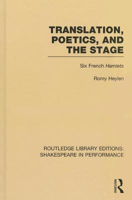 Translation, Poetics, and the Stage: Six French Hamlets  by  Romy Heylen