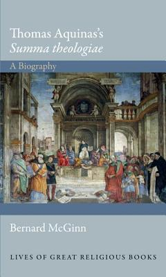 Thomas Aquinass Summa Theologiae: A Biography  by  Bernard McGinn